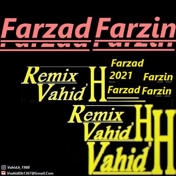 دانلود آهنگ جدید فرزاد فرزین ریمیکس Vahid.H